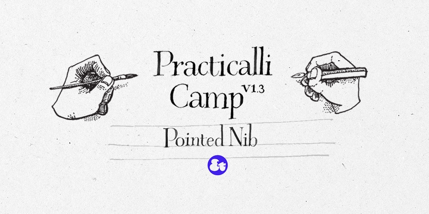 Practicalli Camp: 從書寫到文字設計 ─ Pointed Nib Calligraphy 工作坊