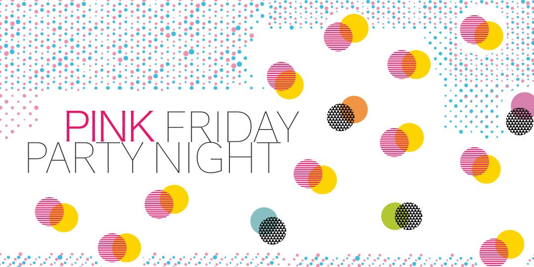 玩翻粉紅 週五夜 Pink Friday Party Night